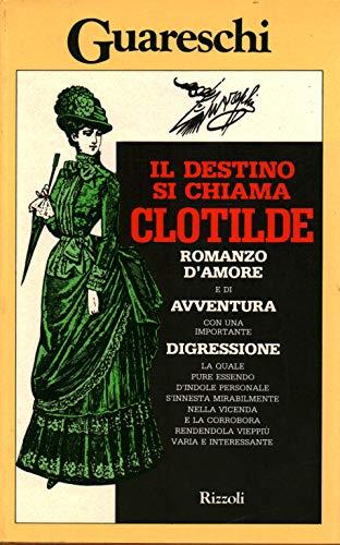 Il destino si chiama Clotilde romanzo d': Guareschi