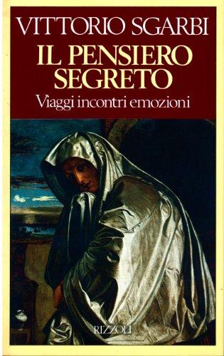 Il Pensiero Segreto: Prose Di Conversazione: Sgarbi, Vittorio