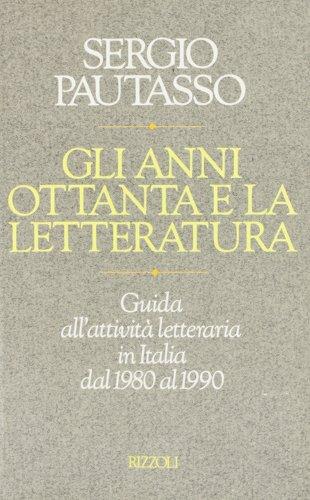 9788817840781: Gli anni Ottanta e la letteratura (Italian Edition)