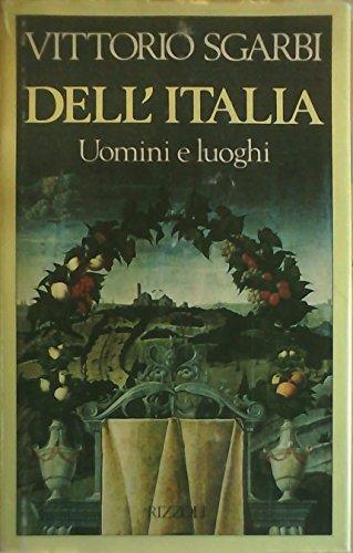DELL' ITALIA - Uomini e luoghi: SGARBI, VITTORIO