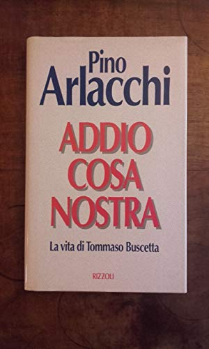 9788817842990: Addio Cosa Nostra. La vita di Tommaso Buscetta