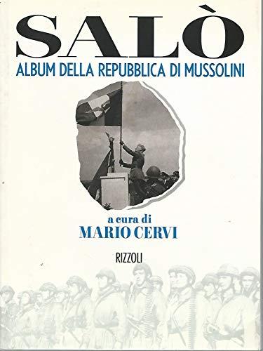 Salò. Album della Repubblica di Mussolini: Cervi, Mario - A Cura Di