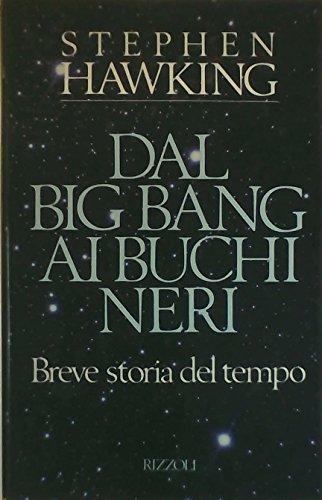 9788817853439: Dal big bang ai buchi neri. Breve storia del tempo (Osservatorio straniero)