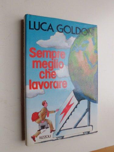 9788817853644: Sempre meglio che lavorare (Italian Edition)