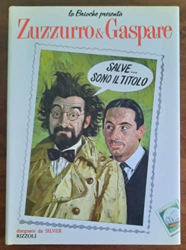 Salve. Sono il titolo Zuzzurro & Gaspare