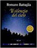 Il silenzio del cielo (I libri di: Romano Battaglia