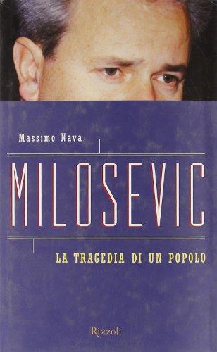9788817862677: Milosevic. La tragedia di un popolo