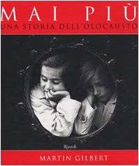 Mai più. Una storia dell'olocausto.: Gilbert,Martin.