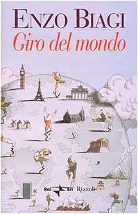 Giro del mondo.: Biagi,Enzo.