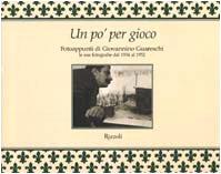 Un po' per gioco: Fotoappunti di Giovannino Guareschi : le sue fotografie dal 1934 al 1952 (Italian Edition) (8817866105) by Guareschi, Giovanni