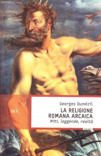 La religione romana arcaica. Miti, leggende, realtÃ: della vita religiosa romana. Con un'appendice sulla religione degli etruschi (8817866377) by [???]