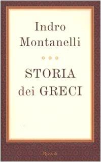 9788817870986: Storia dei greci (Opere di Indro Montanelli)
