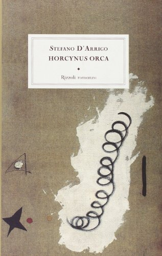 Horcynus Orca: Stefano D'Arrigo
