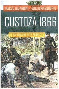 Custoza 1866: La Via Italiana Alla Sconfitta