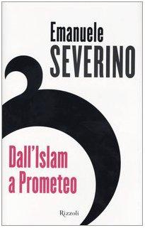 9788817995146: Dall'Islam a Prometeo