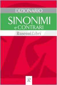9788818022124: Dizionario sinonimi e contrari (Dizionari grandi)