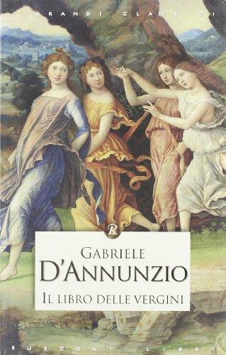 Il libro delle vergini (Paperback): Gabriele D Annunzio