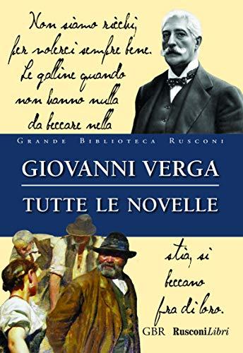 Tutte le novelle. Ediz. integrale Verga, Giovanni and Tinti, L. - Tutte le novelle. Ediz. integrale Verga, Giovanni and Tinti, L.