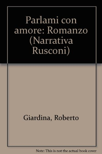 Parlami con amore (Narrativa Rusconi): Roberto Giardina