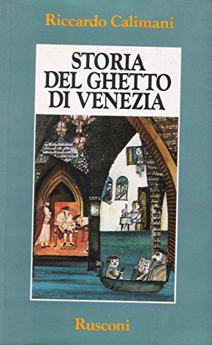 Storia del Ghetto di Venezia.: Calimani, Riccardo;