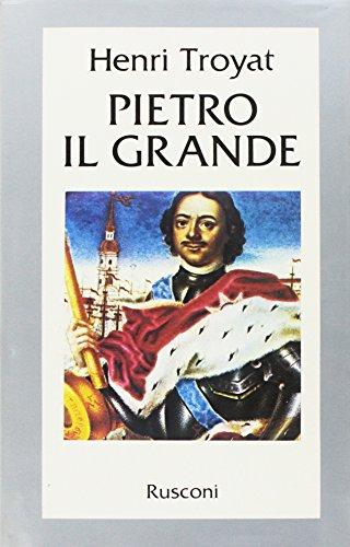 Pietro il Grande.: Troyat,Henri.
