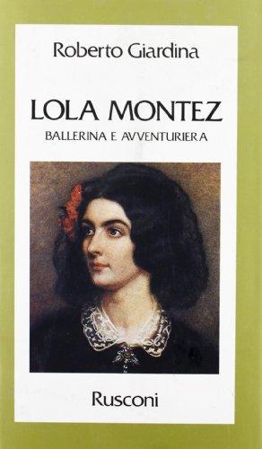 Lola Montez: Ballerina e avventuriera : vita: Giardina, Roberto