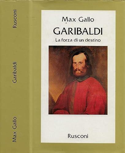 9788818238075: Garibaldi. La forza di un destino