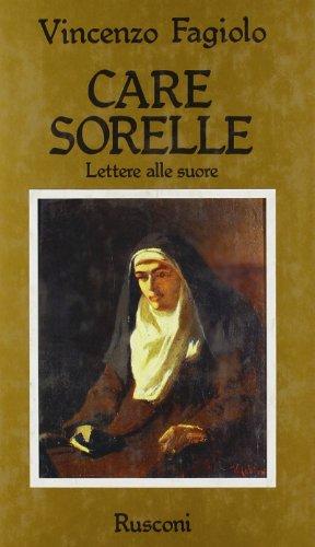 Care sorelle. Lettere alle suore.: Fagiolo,Vincenzo.