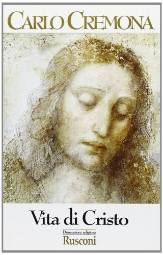 Vita di Cristo.: Cremona,Carlo.