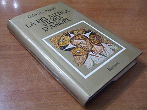 La più antica storia d'amore.: Adani,Gabriele.