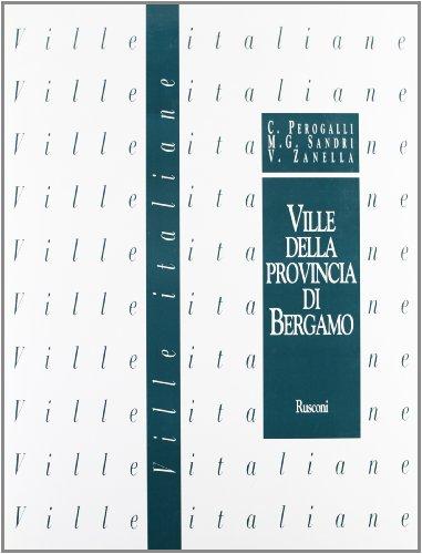 Ville della provincia di Bergamo.: Perogalli,Carlo. Sandri,Maria Grazia. Zanella,Vanni.