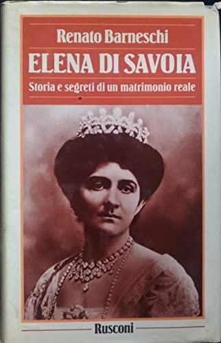 9788818570113: Elena di Savoia. Storia segreta di un matrimonio reale