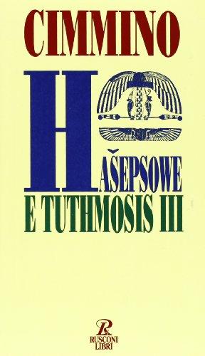 Hasepsowe e Tuthmosis III.: Cimmino,Franco.