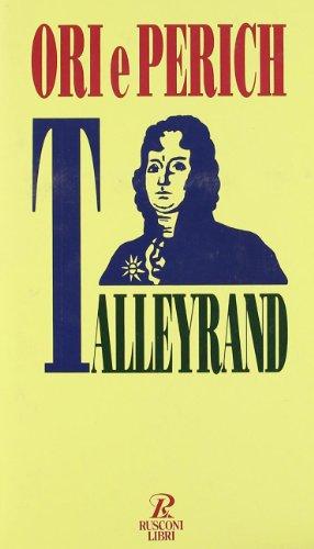 Talleyrand.: Ori,Pier Damiano. Perich,Giovanni.