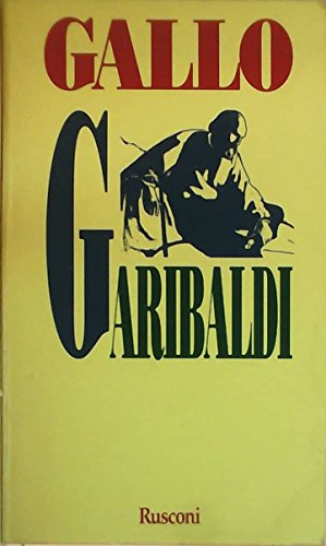 9788818701791: Garibaldi. La forza di un destino