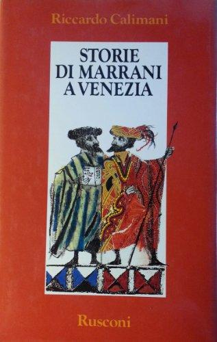 Storie di marrani a Venezia.: Calimani,Riccardo.