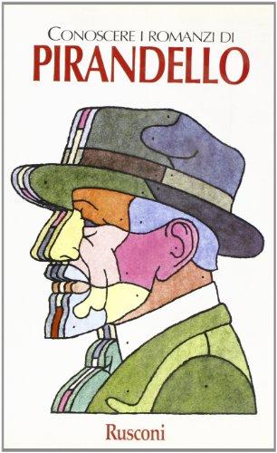 Conoscere i romanzi di Pirandello.: Pischedda,Bruno (a cura di).
