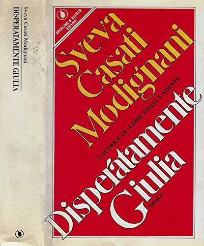 9788820006099: Disperatamente Giulia (Pandora) (Italian Edition)