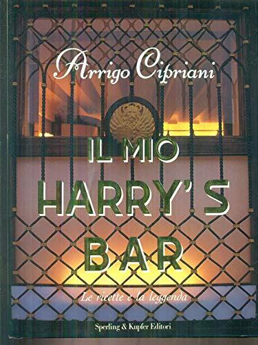 IL MIO HARRY'S BAR, LE RICETTE E: Cipriani Arrigo