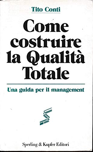 9788820013547: Come costruire la qualità totale (Economia & management)
