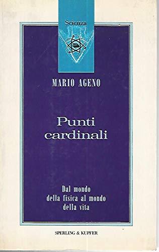 9788820014254: Punti cardinali: Dal mondo della fisica al mondo della vita (Collana Scienza) (Italian Edition)