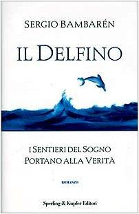 9788820024383: Il delfino (Parole)