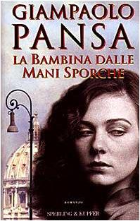 La bambina dalle mani sporche (Narrativa) (Italian: Pansa, Giampaolo