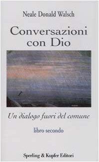 9788820030841: Conversazioni con Dio. Un dialogo fuori del comune: 2 (Esperienze)