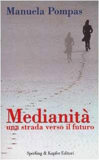 Medianità una strada verso il futuro Manuela