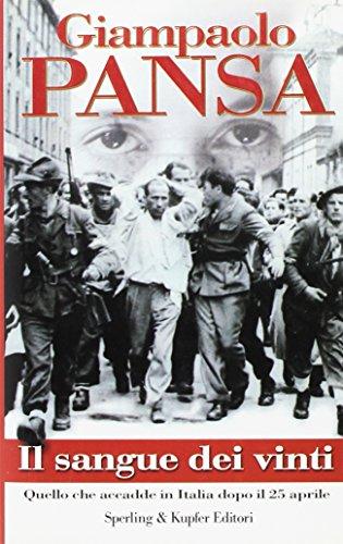 9788820035662: Il sangue dei vinti. Quello che accadde in Italia dopo il 25 aprile
