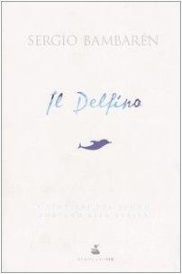 9788820040031: Il delfino (Parole)