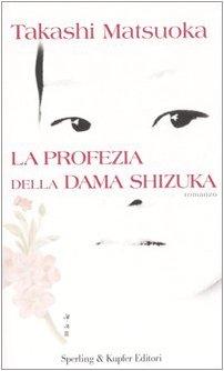 9788820040444: La profezia della dama Shizuka