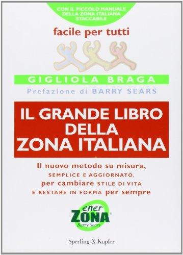 Il GRANDE LIBRO DELLA ZONA ITALIANA; Italian Edition / Edizione Italiana * - Braga Gigliola