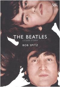 The Beatles. La vera storia (8820041618) by Bob Spitz